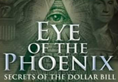 Eye of the Phoenix Secrets of the Dollar Bill