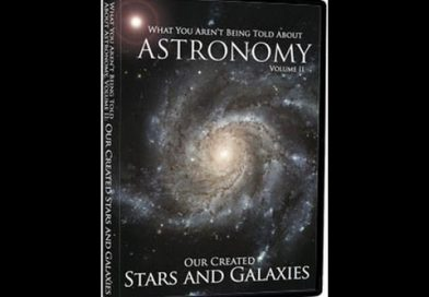 What You Aren't Being Told About Astronomy – Vol. II Our Created Stars and Galaxies