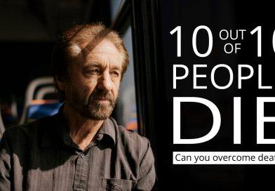 10 Out Of 10 People Die