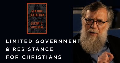 Douglas Wilson and Glenn Sunshine on Limited Government