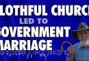 Slothful Church Led to Government Marriage
